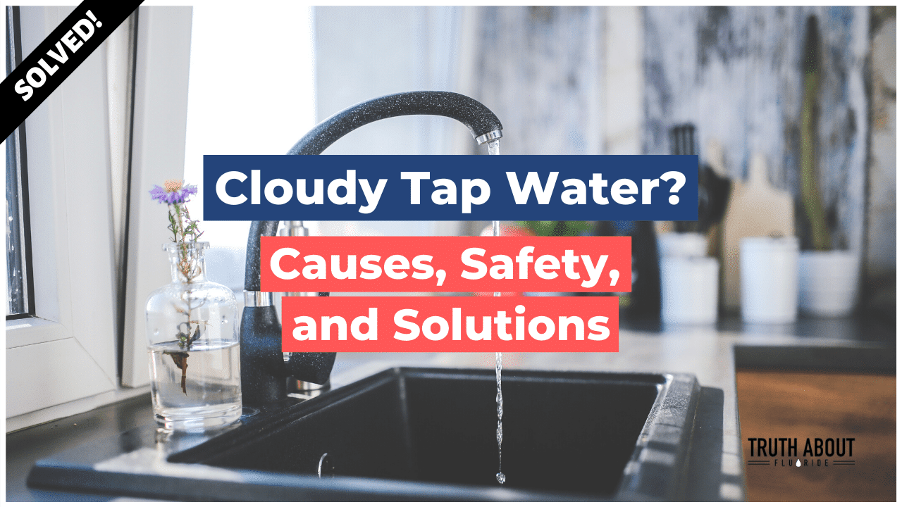 cloudy tap water- causes, safety, and solutions