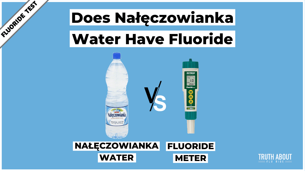 Does Naleczowianka Water Have Fluoride?