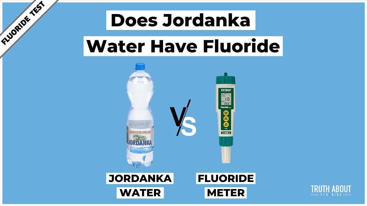 Does Jordanka Water Have Fluoride?