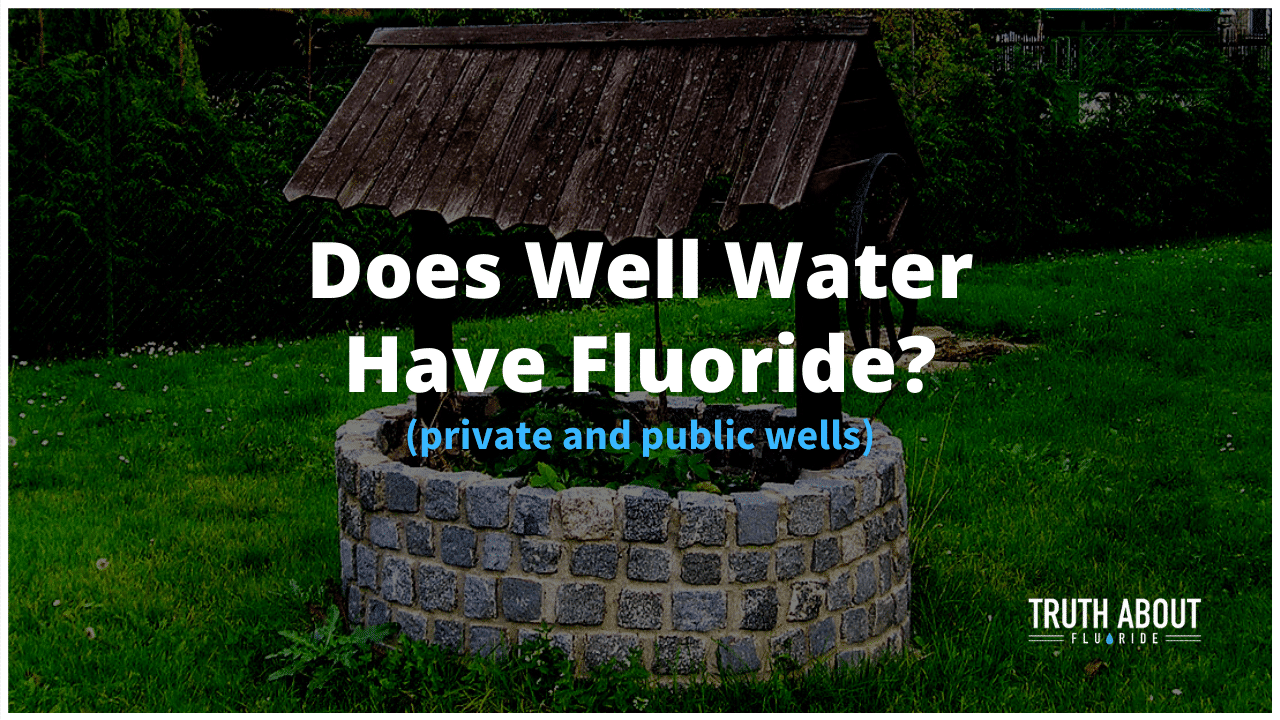 Does Well Water Have Fluoride?