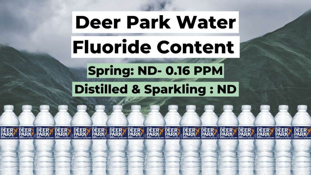 deer park water fluoride content, spring (nd-0.16 ppm), distilled (nd), and sparkling (nd)