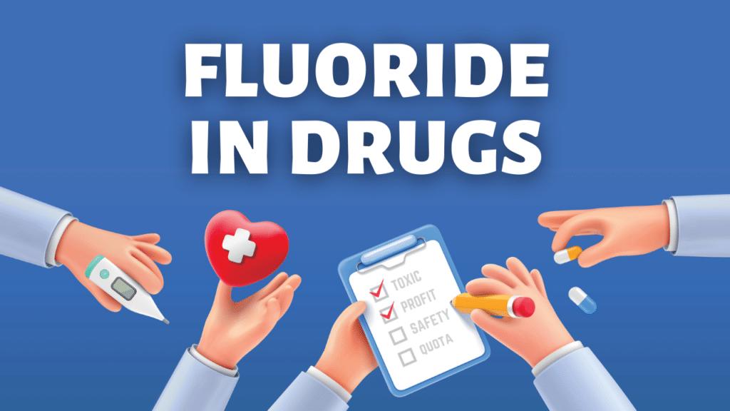 fluoride in drugs