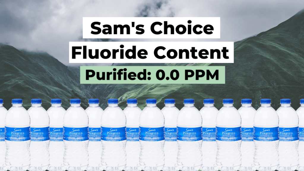 sam's choice fluoride content, purified (0.0 ppm)