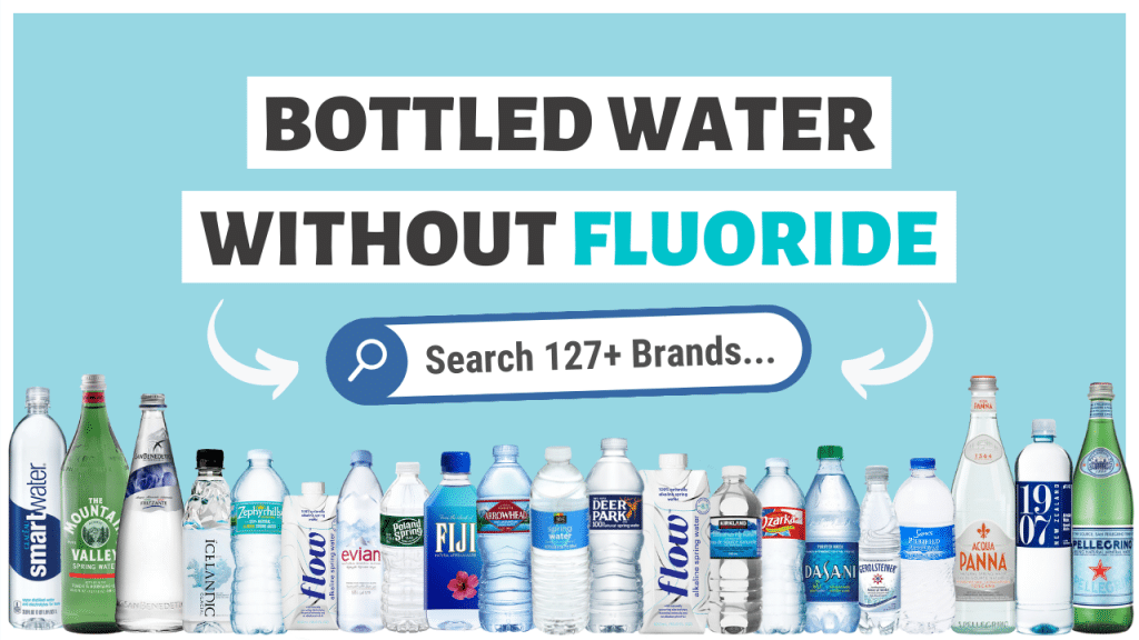 List of bottled water without fluoride, search 127+ brands